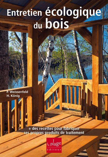 Entretien écologique du bois  la maison bois par maisonsboiscom ~ Parasites Du Bois Maison