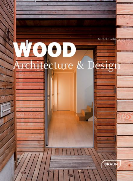 Wood Architecture and Design