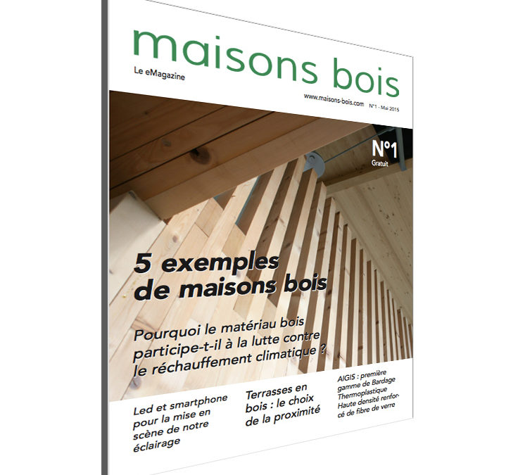 Premier eMagazine de la maison bois maisons-bois.com, à télécharger gratuitement !