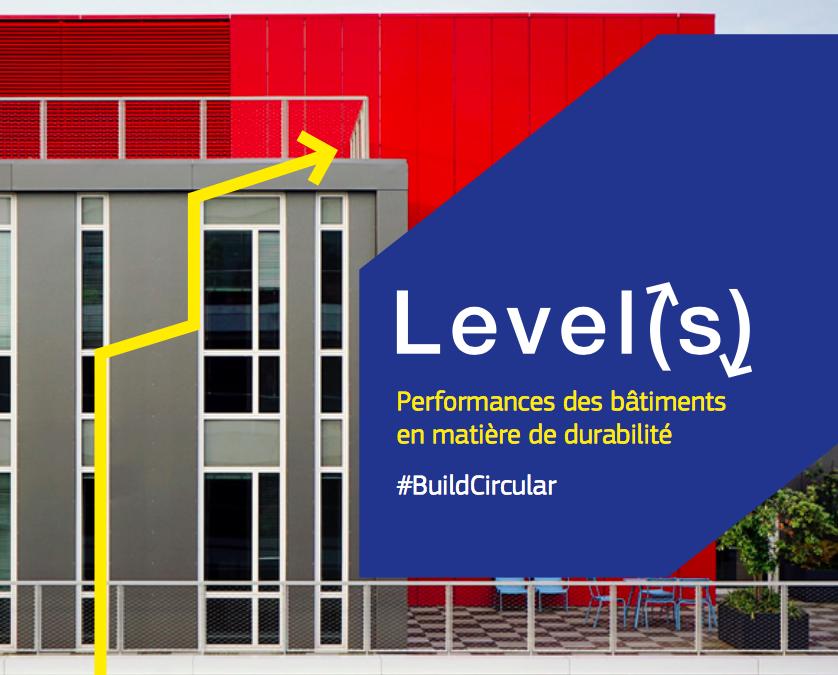 Level(s), un nouveau cadre européen pour la construction durable
